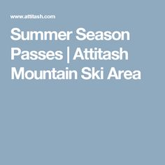 Summer Season Passes | Attitash Mountain Ski Area