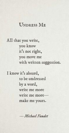 write me more-make me yours -Michael Faudet