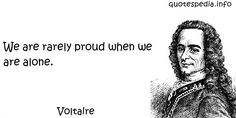 http://www.quotespedia.info/quotes-about-loneliness-we-are-rarely-proud-when-we-are-alone-a-1882.html
