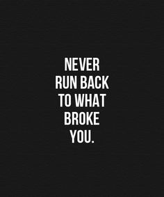 Never Run Back – Wisdom Quote