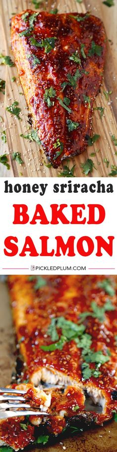 Honey Sriracha Oven Baked Salmon - This is a sweet, spicy and smoky baked salmon recipe you won't be able to stop eating – and you only need 10 ingredients and 25 minutes to make it! Healthy, Easy   pickledplum.com