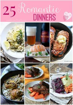 25 Romantic Dinners that are perfect for any special occasion. Make date night, Valentine's Day, or your anniversary extra special.
