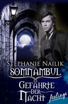 """""""Somnambul: Gefährte der Nacht"""" von Stephanie Nailik - ein heiterer Liebesroman von feelings!"""