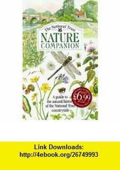 National Trust Nature Companion Hb (The National Trust Little Library) (9781871854367) John Harvey , ISBN-10: 1871854369  , ISBN-13: 978-1871854367 ,  , tutorials , pdf , ebook , torrent , downloads , rapidshare , filesonic , hotfile , megaupload , fileserve