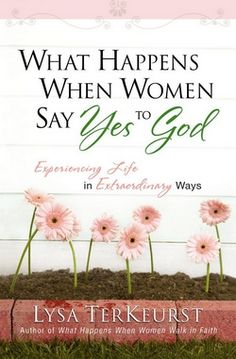 What Happens When Women Say Yes To God - Christian Books for $9.59 | notw.com