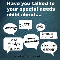 Sex. Drugs. Death. How to talk to your special needs child about the tough stuff. http://brielleandme.net/talk-special-needs-child-tough-stuff/