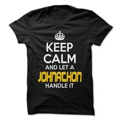 I Love Keep Calm And Let ... JOHNATHON Handle It - Awesome Keep Calm Shirt ! T shirts