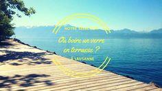 Notre sélection des meilleures terrasses à Lausanne