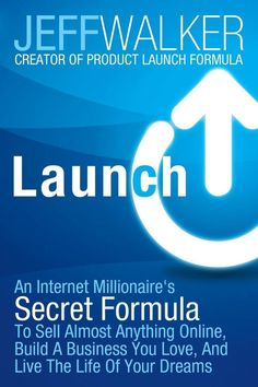 A series of Business Tips from the book:launch Launch: An Internet Millionaire's Secret Formula To Sell Almost Anything Online, Build A Business You Love, And Live The Life Of Your Dreams by Jeff Walker E-mail Marketing, Internet Marketing, Online Marketing, Direct Marketing, Affiliate Marketing, Content Marketing, Digital Marketing, Business Launch, Home Based Business