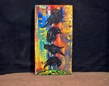 "4 CROWs~BiRD 4"" x 8"" Abstract painting~KENO FOLK ART~outsider~COASTWALKER~USA"