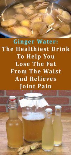 Ginger-WaterThe-Healthiest-Drink-To-Help-You-Lose-The-Fat-From-The-Waist-And-Relieves-Joint-Pain-471x1024
