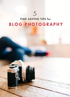 Do you spend a lot of time taking photos for your blog? The, here are 5 time saving tips for your blog photography!