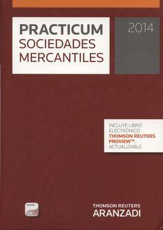 Practicum. 2014, Sociedades mercantiles / [ed. preparada por Ana Belén Jurado Rodríguez ... et al.]