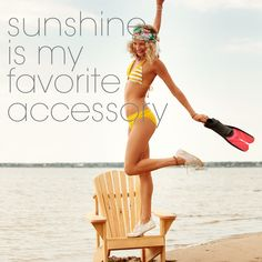 4). Favorite accessory with outfit.  When wearing swim wear we need the sun--soak up the sun! (but don't forget your SPF!)