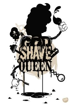 God shave the Queen by dustysandlulu , via Behance