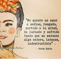 Quotes To Live By, Me Quotes, Motivational Quotes, Message Quotes, Cool Words, Wise Words, Frida Quotes, Fridah Kahlo Quotes, Latinas Quotes