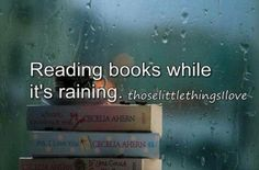 little things I love....  Reading books while it's raining.