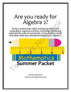 Algebra 2 Readiness Summer or Back to School Packet from Teaching and Learning on TeachersNotebook.com (14 pages)  - The perfect way to have your students review their Algebra 1 skills before entering your Algebra 2 class. Want to assess the prerequisite skills your students have when they set foot in your classroom? This packet is important to complete either in the su