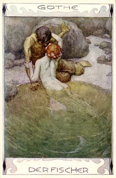 Postcard by Erich Schütz (1886-1937) for the poem 'Der Fischer / The Fisherman' by Johann Wolfgang Goethe. You can read a translation of the poem here. It's about a mermaid who seduces a fisherman and...