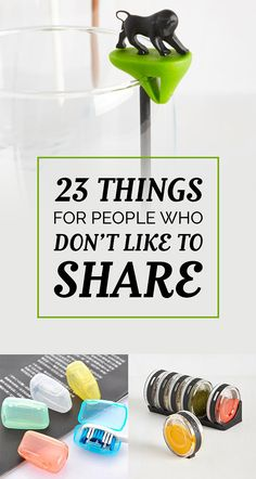 23 Things For People Who Don't Like To Share