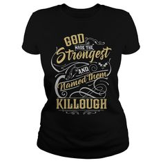 KILLOUGH shirt. God made the strongest and named them KILLOUGH - KILLOUGH T Shirt, KILLOUGH Hoodie, KILLOUGH Family, KILLOUGH Tee, KILLOUGH Name, KILLOUGH lover #gift #ideas #Popular #Everything #Videos #Shop #Animals #pets #Architecture #Art #Cars #motorcycles #Celebrities #DIY #crafts #Design #Education #Entertainment #Food #drink #Gardening #Geek #Hair #beauty #Health #fitness #History #Holidays #events #Home decor #Humor #Illustrations #posters #Kids #parenting #Men #Outdoors…