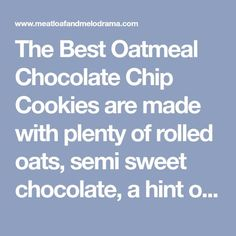 The Best Oatmeal Chocolate Chip Cookies are made with plenty of rolled oats, semi sweet chocolate, a hint of cinnamon and lots of love! Homemade Oatmeal Cookies, Healthy Oatmeal Cookies, Semi Sweet Chocolate Chips, Oatmeal Chocolate Chip Cookies, Christmas Sugar Cookie Recipe, Soft Cookie Recipe, Sugar Cookies Recipe, Old Fashioned Oatmeal, Super Cookies