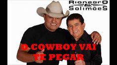 O Cowboy Vai Te Pegar - Rionegro e Solimões - Lançamento TOP 2013 Barretão