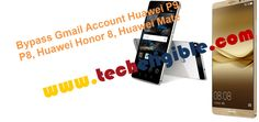Bypass Gmail Account, Remove FRP huawei Devices, Bypass Google Account Huawei Honor 8, Bypass Google Account Huawei Mate 8, Bypass Google Account Huawei P8, Bypass Google Account Huawei P9