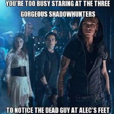 You didn't notice the dead demon because of the GORGEOUS Jace.