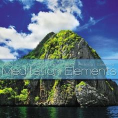 Meditation Elements Vol.3: Music for Meditation Relaxing Wellness and Sleeping (2012)