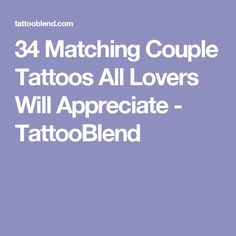 34 Matching Couple Tattoos All Lovers Will Appreciate - TattooBlend