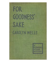 $85.95 For Goodness' Sake | Very rare 1930s Fleming Stone mystery by Carolyn Wells by ScottieBooks on Etsy #scottiebooks #booklovers #oldbooks