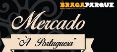 Mercado à Portuguesa chega a Braga | ShoppingSpirit