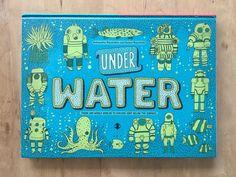 Under Water, Under Earth by Aleksandra Mizielinska & Daniel Mizielinkski, published by Big Picture Press, an imprint of Candlewick Press.