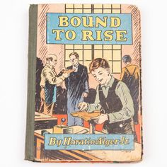 Bound To Rise BY Horatio Alger Jr. Whitman Vintage Hardcover Book W-803 FREE SHIPPING!