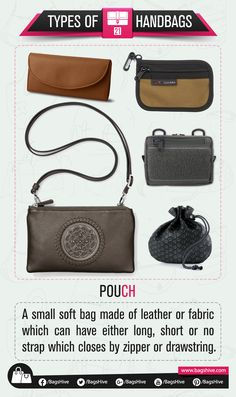 Types of Handbags | Pouch | 21  A small soft bag made of leather or fabric which can have either long, short or no strap which closes by zipper or drawstring.   #BagsHive #Pouch #PouchBag