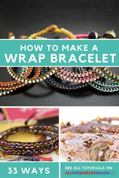 I've always wanted to know how to make a wrap bracelet - and now there are 33 ways to make one. So many options!