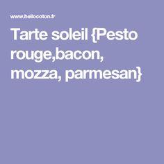 Tarte soleil {Pesto rouge,bacon, mozza, parmesan}