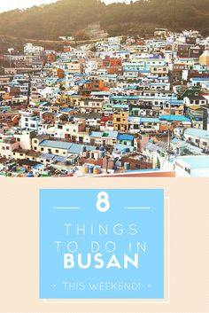 8 Things To Do In Busan This Weekend!   Are you living in Korea and stuck something to do this weekend? If you don't live in Busan, take a visit and see all that Korea's second largest city has to offer!