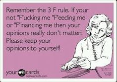 The three F's. Yes, this is for you. Keep my name out of your mouth.
