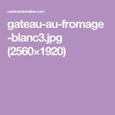 gateau-au-fromage-blanc3.jpg (2560×1920)