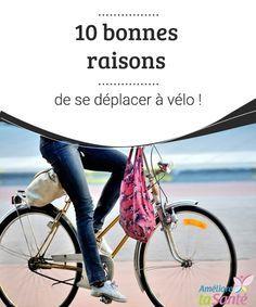 10 bonnes raisons de se déplacer à vélo !  La marche à pied, c'est bien, mais faire du vélo aussi ! Venez découvrir les 10 bonnes raisons de se déplacer à vélo au quotidien !