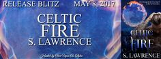 Renee Entress's Blog: [Release Blitz] Celtic Fire by S. Lawrence