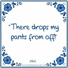 Daar zakt mijn broek vanaf!