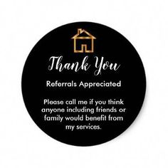 Classy Real Estate Agent Referral Thank You Classic Round Sticker - real estate .Classy Real Estate Agent Referral Thank You Classic Round Sticker - real estate gifts business cyo diy customize Real Estate Slogans, Real Estate Advertising, Real Estate Quotes, Real Estate Humor, Real Estate Marketing, Real Estate Pictures, Real Estate Gifts, Real Estate Career, Real Estate Business