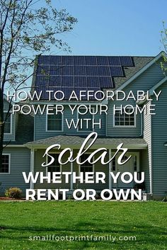 How to Affordably Power Your Home with Solar—Whether You Rent or Own