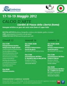 Il programma di Calcio d'arte, della fondazione Gabriele Sandri Maggio 2012