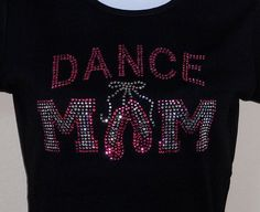 Women's rhinestone Dance Mom shirt by RedheadedMonkeys on Etsy
