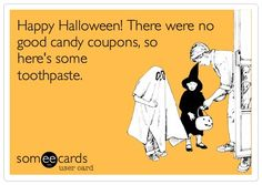 Happy Halloween! There were no good candy coupons, so here's some toothpaste.
