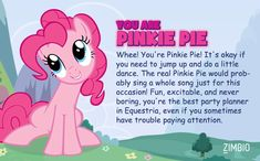 I'm Pinkie Pie! Which My Little Pony are you? i almost always get fluttershy, but pinkie is awesome too!